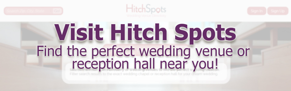 Visit Hitch Spots to find the perfect wedding venue or reception hall near you!